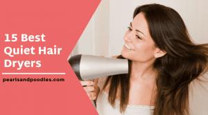 15 best quiet hair dryers