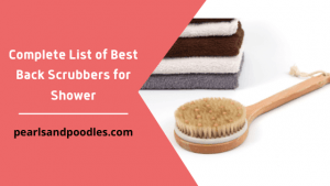 Complete List of Best Back Scrubbers for Shower