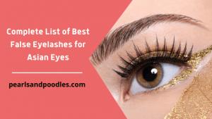 Complete List of Best False Eyelashes for Asian Eyes