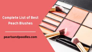Complete List of Best Peach Blushes