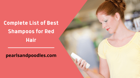 Complete List of Best Shampoo for Red Hair