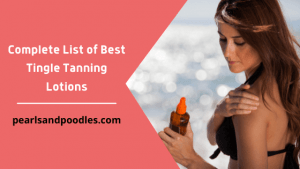 Complete List of Best Tingle Tanning Lotions