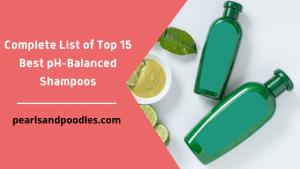 Complete List of 15 Best pH-Balanced Shampoos