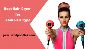 Guide on How to Choose a Hair Dryer