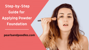 How to Apply Powder Foundation