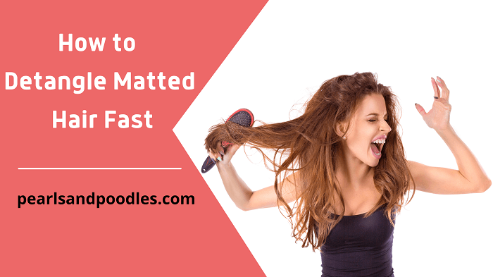 How to Detangle Matted Hair Fast