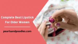 Complete Best Lipstick For Older Women