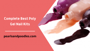 Complete Best Poly Gel Nail Kits