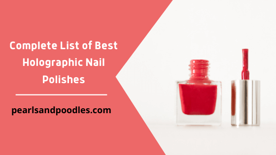 Complete List of Best Holographic Nail Polishes