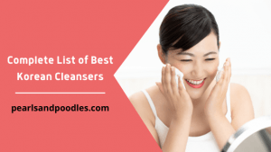 Complete List of Best Korean Cleansers
