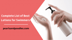 Complete List of Best Lotions for Swimmers