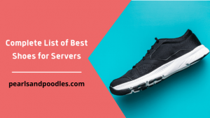 Complete List of Best Shoes for Servers