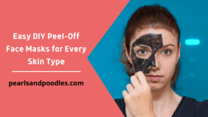 Easy DIY Peel-Off Face Masks for Every Skin Type