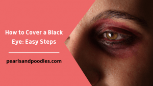 How to Cover a Black Eye Easy Steps